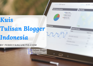 kuis untuk blogger dari tulisan blogger indonesia