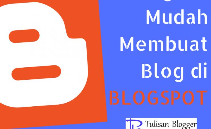 langkah mudah membuat blog di blogspot