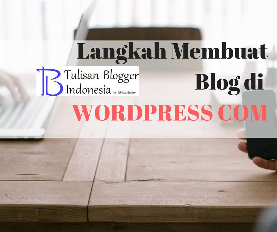 langkah membuat blog di wordpress com dengan mudah dan cepat