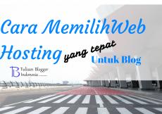 cara memilih web hosting yang tepat untuk blog