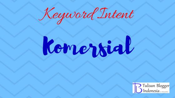 tujaun pencarian atau keyword intent commercial