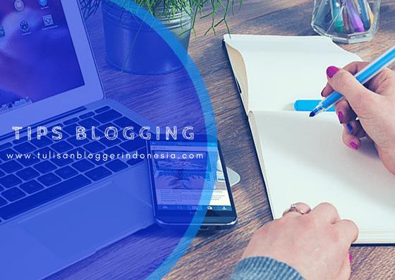 tips blogging - ngeblog dari tulisan blogger indonesia