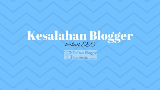 kesalahan blogger pemula dan non pemula