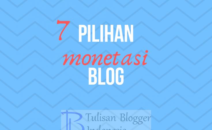 pilihan monetasi blog untuk mendapatkan uang dari blog